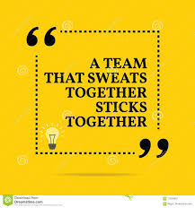 Inspirational Motivational Quote A Team That Sweats Together St
