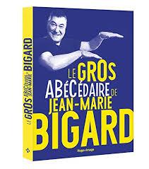 Bigard fête ses 60 ans au grand rex. Amazon Com Le Gros Abecedaire De Jean Marie Bigard French Edition 9782755635546 Bigard Jean Marie Baffie Laurent Books