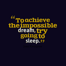Quotes About Impossible Dreams Best of Quotes About Impossible Dreams 24 Quotes