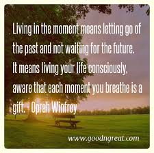 Quotes About Living Life In The Moment Enchanting 48 TOP PRESENT MOMENT QUOTES Good And Great