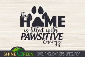 Free svg rainbow design let's stay home this free svg cutting file contains the following formats: Dog Quote Positive Home Family Graphic By Shinegreenart Creative Fabrica