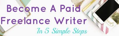 simple steps to getting paid as a lance writer ⋆ lance  how to become a lance writer