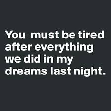 Sexy Dream Quotes Best Of 24 Best Dromen Images On Pinterest Words Good Night And