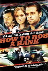 How to Rob a Bank / Как да ограбиш банка (2007)