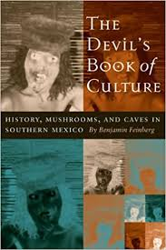 The Devil's Book of Culture: History, Mushrooms, and Caves in ...