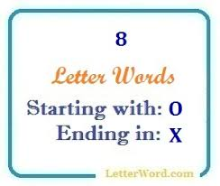 8 letter word with x eight letter words starting with o and ending in x letters in word