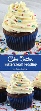 Cake Batter Buttercream Frosting Two Sisters Crafting