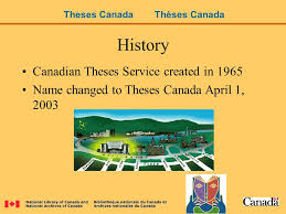 a national portal for canadian theses sharon reeves manager  3 history canadian theses service created in 1965 changed to theses 1 2003 theses theses