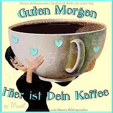 Guten Morgen Ich Hab Euch Kaffee Mausis Bilderparadies