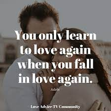 How to make your ex fall in love with you? You Only Learn To Love Again When You Fall In Love Again Adele Citation Citationofday Pr Learning To Love Again Falling In Love Again Love Again Quotes
