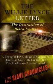 william lynch letter the willie lynch letter and the destruction of black unity slave