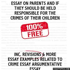 on parents and if they should be held responsible for the crimes essay on parents and if they should be held responsible for the crimes of their children