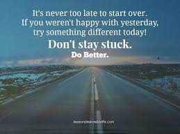 It's Never Too Late Quotes Impressive It's Never Too Late To Start Over