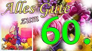Lied Zum 60 Geburtstag Lustig Witzige Geburtstagsgrüße Geburtstagsständchen Zum Runden Sechzigsten