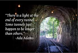 Quotes About Light At End Of Tunnel Pin On Me