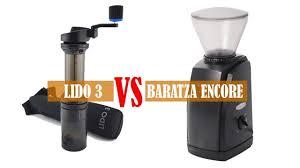Lido 3 Vs Baratza Encore Hand Coffee Grinder Vs Electric