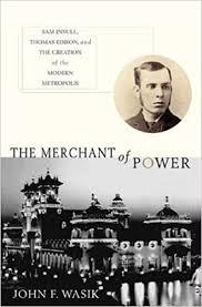 The Merchant of Power: Sam Insull, Thomas Edison ... - Amazon.com