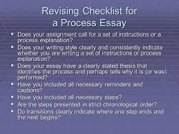 the process essay summary essay writing what is a process  a  revising checklist for a process essay  does your assignment call for a set of instructions