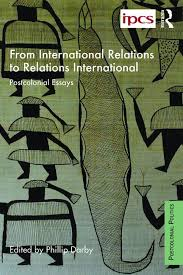 from international relations to relations international  from international relations to relations international postcolonial essays paperback routledge