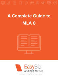 complete guide to mla by easybib a complete guide to mla 8 ©2016 easybib a chegg® service