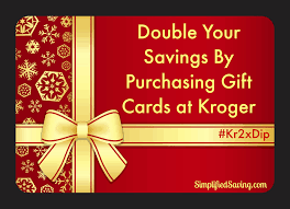 double your savings by purchasing gift cards at kroger kr2xdip