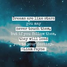Dream For The Stars Quote Best of Dreams Are Like Stars You May Never Touch Them But If You Follow