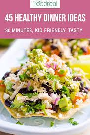 45 Quick Healthy Dinner Ideas