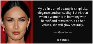 Definition Of Beauty Quotes Best Of Megan Fox Quote My Definition Of Beauty Is Simplicity Elegance