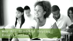 why are students buying essays online org why are students buying essays online