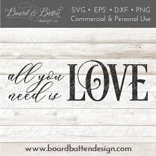 Make unlimited changes to your logo when you subscribe to looka's brand kit. All You Need Is Love Svg Board Batten Design Co