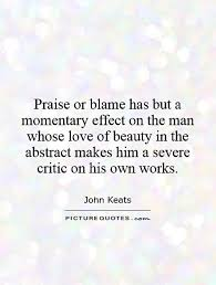 Praising Beauty Quotes Best of Praise Or Blame Has But A Momentary Effect On The Man Whose Love