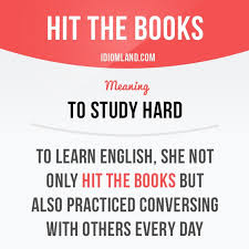 best english idioms images english idioms  just what we have to do to achieve our learning goals idiom hit the books study hard
