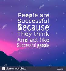 Inspirational Quotes People Are Successful Because They Think And