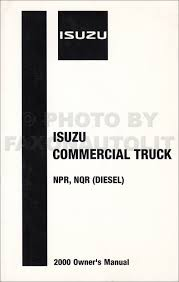 2000 npr nqr w3500 w4500 w5500 electrical troubleshooting manual orig 2000 isuzu npr and nqr diesel truck owner s manual factory reprint