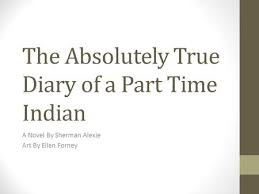 The Absolute True Diary Of A Part Time Indian Ppt Video Online Custom The Absolutely True Diary Of A Part Time Indian Quotes