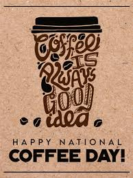 National <b>Coffee Day</b> Cards 2021, <b>Happy</b> National <b>Coffee Day</b> ...