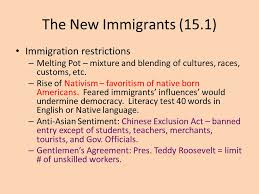 chapter immigrants and urbanization common final terms common the new immigrants 15 1 immigration restrictions melting pot mixture and blending of