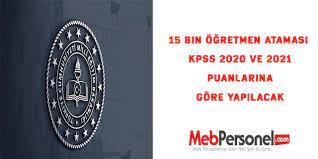 15 Bin Öğretmen Ataması Kpss 2020 ve 2021 Puanlarına göre yapılacak