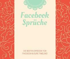 Facebook Sprüche Die Besten Facebook Sprüche Für Euch