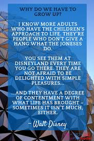 The Best Walt Disney Quote About Growing Up Theme Park Quotes