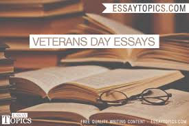 veterans day essays topics titles examples in english veterans day essays