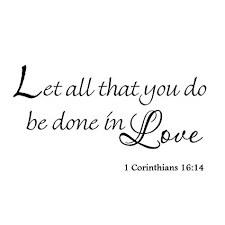 Quote From The Bible About Love Custom Amazon Let All That You Do Be Done In Love 48 Corinthians 486484