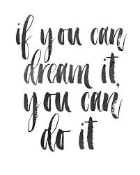 If You Can Dream It You Can Do It Quote Best Of Inspirational Print If You Can Dream It You Can By Wordsmithprints