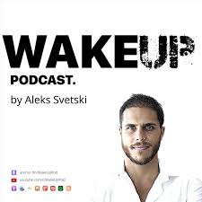 Wake Up Podcast by Aleks Svetski