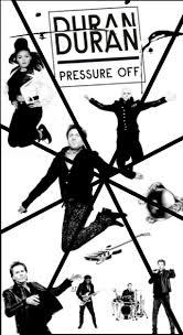 Pressure Off Collage Duran Duran Amazing Songs Nick