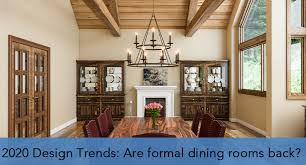 2020 design trends are formal dining