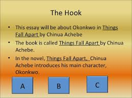 character analysis essay  3 the hook <ul><li>this essay will be about okonkwo in things fall apart