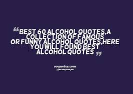 Extraordinary Drinking Alcohol Quotes Quotes About Alcohol 24 Quotes 7