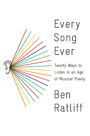 ben ratliff s <br><i>every song ever< i> music literature every song ever twenty ways to listen in an age of musical plenty by ben
