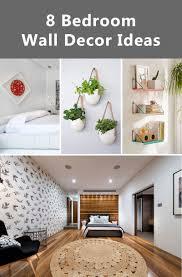 Bedroom Wall Decor 8 Bedroom Wall Decor Ideas L Nongzico